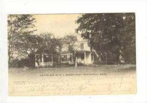 Birthplace of D.L.Moody--East Northfield, Massachusetts, PU-1906