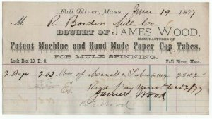 1877 Billhead, JAMES WOOD, Paper Cop Tubes For Mule Spinning, Fall River, MA