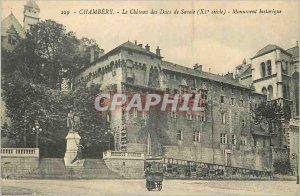Old Postcard Chambery Le Chateau des Ducs de Savoie (XIth Century) Historical...
