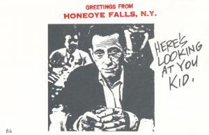 Greetings from Honeoye Falls NY New York - Humphrey Bogart - Village Print Humor