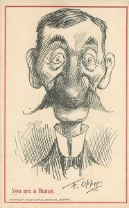 F Opper~You Are A Beaut~Caricature of Man~Handlebar Mustache~Big Nose~1905
