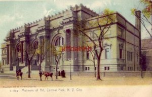 PRE-1907 MUSEUM OF ART, CENTRAL PARK, N. Y. CITY, NY