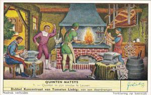 Liebig Trade Card s1736 Quentin Metsys No 1 Quinten in zijn smidse te Leuven