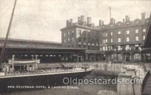 Holyhead:Hotel&Landing Stage Steamer Ship Ships Postcard Postcards  Holyhead:...