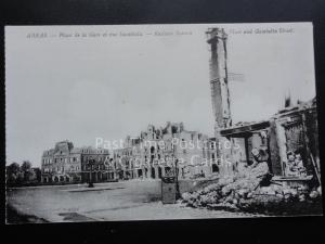 WW1 War Bombardment ARRAS The Railway Station Place & Gambetta St. - Pub by Levy