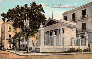 Habana Cuba, Republica de Cuba El Templete, Colombus Memorial Chapel Habana E...