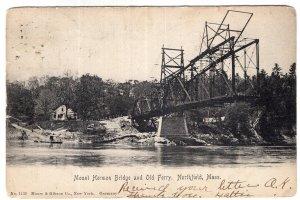Northfield, Mass, Mount Hermon Bridge and Old Ferry