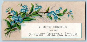 A MERRY CHRISTMAS FROM THE SHAWMUT SPIRITUAL LYCEUM*BLUE FLOWERS*VICTORIAN CARD