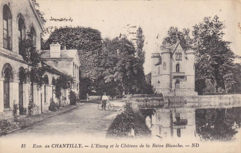 Chantilly , France , PU-1927 .- L'Etang et le Chateau de la Reine Blanche