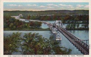 Only Suspension Bridges On The Mississippi River Marquette Iowa Prairie Du Ch...
