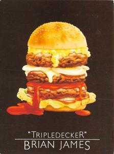 Brain James - Tripledecker, Burger