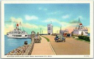 Vintage Mackinaw City, Mich. Postcard MICHIGAN STATE AUTO FERRY DOCK Linen