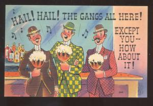THE GANG IS ALL HERE MEN IN BAR INTERIOR SINGING DRINKING VINTAGE COMIC POSTCARD