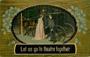 c1907 Postcard Well Dressed Couple & Horsedrawn Coach, Let us go to the Theatre