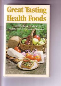 Rodale, Great Tasting Health Foods, Shoft Covered Booklet, 1981, Recipes