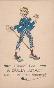 Christmas Greetings, Man Wishin' You A Bully Xmas? Well I Should Snicker! 1...