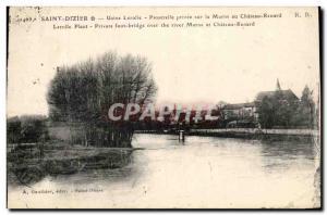 Postcard Old Saint Dizier plant Lerolle Privee Footbridge on the Marne at Cha...