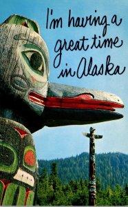 Alaska Saxman Indian Village Totem Pole I'm Having A Great Time