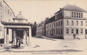 Bourbonne-les-Bains , France , 00-10s ; Etablissement Thermal et Buvette