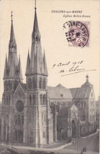 CHALONS SUR MARNE, Marne, France, PU-1918; Eglise Notre Dame