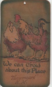 We Can Crow about Tucumcari New Mexico~Rooster to Hen~Chickens~c1905 Leather