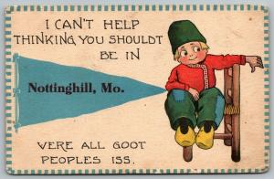 All Goot Peoples Iss in Nottinghill Missouri~You Should Be~1913 Pennant PC