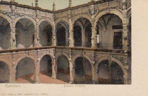 QUERETARO , Mexico , 00-10s ; Palacio Federal