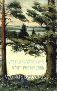 Sweden, Sverige Vart Land Vart Land, Vart Fosterland Vart Land Vart Land Vart...