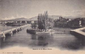 GENEVE, Switzerland, 1900-1910's; Geneve Et Le Montblanc, Bridge