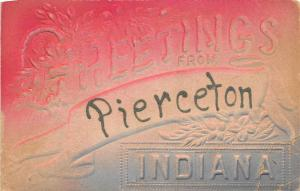 A60/ Pierseton Indiana In Postcard 1909 Greetings from...