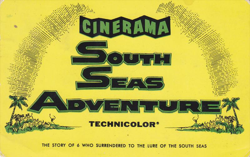 Cinerama South Seas Adventure, 40-60´s