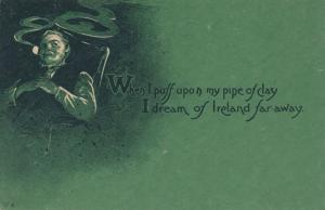 St Patricks Day Greetings - Puff on Pipe to Dream of Ireland - 1914 - DB