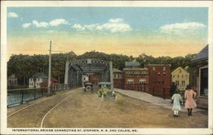 St. Stephen NB & Calais ME Bridge c1920 Postcard