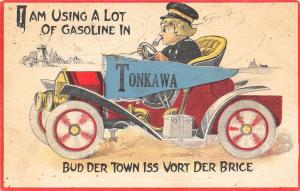 Using a Lot of Gasoline in Tonkawa Kansas~Worth Der Price~Auto Pennant~1912 PC