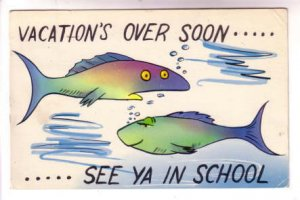 Vacation's Over, See Ya In School, Fish Vintage Humour, Used 1957