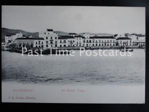 c1907 - Spain / Gilbraltar: ALGECIRAS El Muelle Viejo