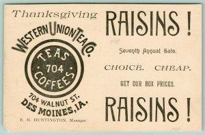 Des Moines Iowa~Western Union Tea Co~Thanksgiving Raisin Sale~Advertising c1900