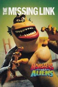 Monsters vs. Aliens Movie , 2009 ; The Missing Link Version 2