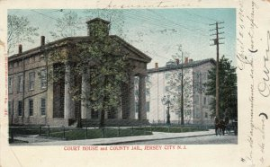 JERSEY CITY , New Jersey, 1908 ; Court House & Jail