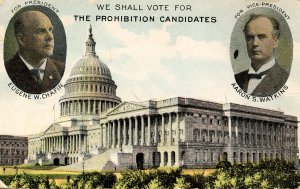 1912 Prohibition Candidates - Eugene W Chafin, President; Aaron S Watkins, VP...