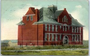 Caldwell, Idaho Postcard WASHINGTON SCHOOL Building Front View 1915 Cancel