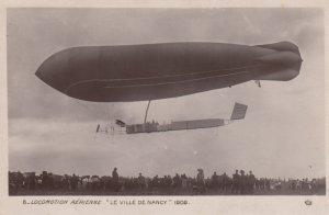RP: Locomotion Aerienne Le Ville De Nancy , France , 1909 ; Blimp / Airship