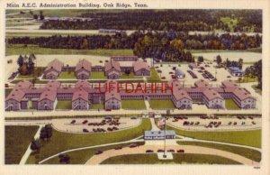 A.E.C. ADMINISTRATION BUILDING, OAK RIDGE, TN Birthplace of the Atomic Bomb