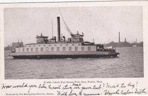 BOSTON, Massachusetts, PU-1905; Noodle Island, East Boston Ferry Boat