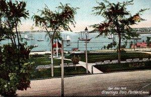 Maine Portland Greetings Showing Fort Allen Park 1908