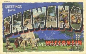 Shawano, Wisconsin, USA Large Letter Town Postcard Post Card Old Vintage Anti...