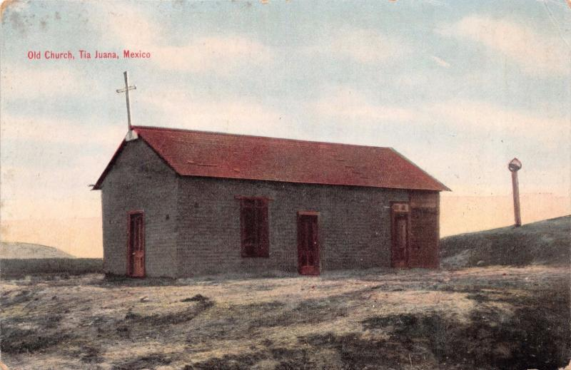 TIA JUANA MEXICO OLD CHURCH~NEWMAN PUBLISHED POSTCARD 1910s