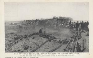 OLD ORCHARD BEACH , Maine , 1907 ; Fire Ruins