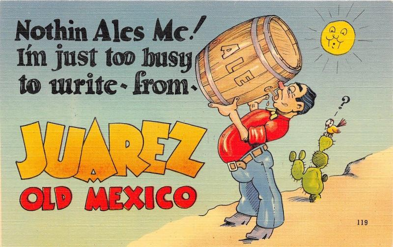 Juarez Mexico~Man Drinking from Barrel Nothing Ales Me-Too Busy To Write~1940s