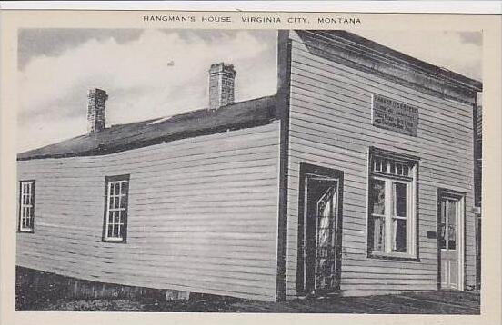 Montana Virginia City Hangmans House